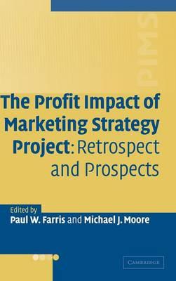 The Profit Impact of Marketing Strategy Project: Retrospect and Prospects (Hardback)