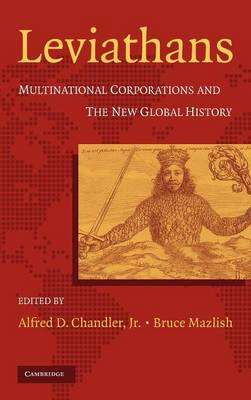 Leviathans: Multinational Corporations and the New Global History (Hardback)