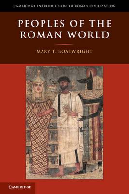 Cambridge Introduction to Roman Civilization: Peoples of the Roman World (Hardback)