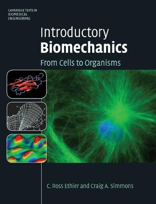 Introductory Biomechanics: From Cells to Organisms - Cambridge Texts in Biomedical Engineering (Hardback)