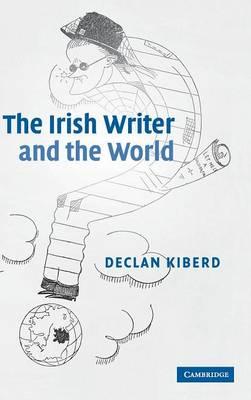 The Irish Writer and the World (Hardback)