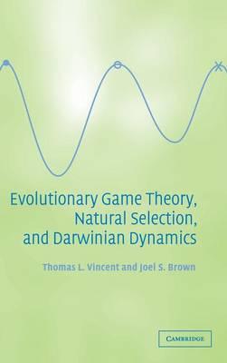 Evolutionary Game Theory, Natural Selection, and Darwinian Dynamics (Hardback)