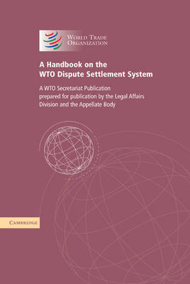 A Handbook on the WTO Dispute Settlement System: A WTO Secretariat Publication (Hardback)