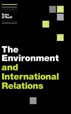 The Environment and International Relations - Themes in International Relations (Hardback)