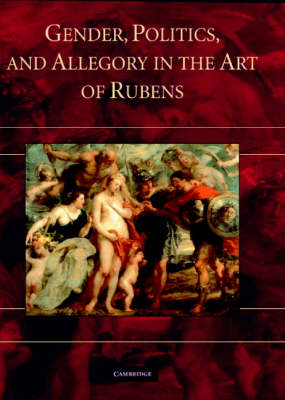 Gender, Politics, and Allegory in the Art of Rubens (Hardback)