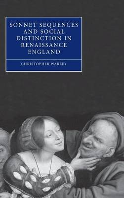 Sonnet Sequences and Social Distinction in Renaissance England - Cambridge Studies in Renaissance Literature and Culture 49 (Hardback)