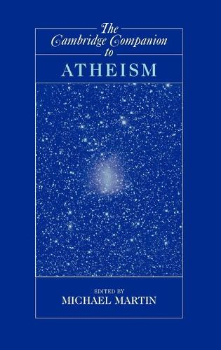 Cambridge Companions to Philosophy: The Cambridge Companion to Atheism (Hardback)