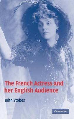 The French Actress and her English Audience (Hardback)