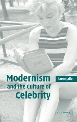 Modernism and the Culture of Celebrity (Hardback)