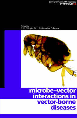Microbe-vector Interactions in Vector-borne Diseases - Society for General Microbiology Symposia (Hardback)