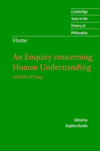 Cambridge Texts in the History of Philosophy: Hume: An Enquiry Concerning Human Understanding: And Other Writings (Hardback)