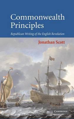 Commonwealth Principles: Republican Writing of the English Revolution (Hardback)