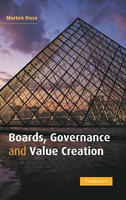Boards, Governance and Value Creation: The Human Side of Corporate Governance (Hardback)