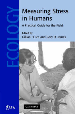 Measuring Stress in Humans: A Practical Guide for the Field - Cambridge Studies in Biological and Evolutionary Anthropology 49 (Hardback)