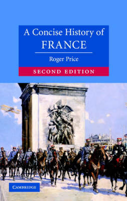 A Concise History of France - Cambridge Concise Histories (Hardback)