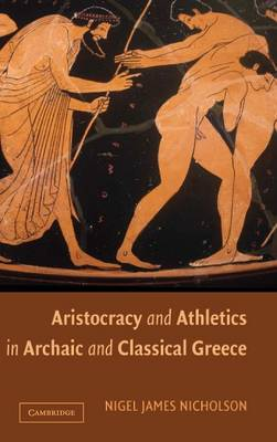 Aristocracy and Athletics in Archaic and Classical Greece (Hardback)