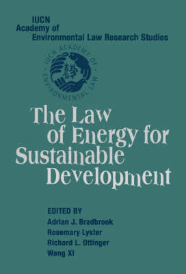 The Law of Energy for Sustainable Development - IUCN Academy of Environmental Law Research Studies (Hardback)