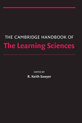 The Cambridge Handbook of the Learning Sciences - Cambridge Handbooks in Psychology (Hardback)