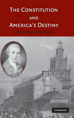 The Constitution and America's Destiny (Hardback)