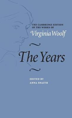 The Years - The Cambridge Edition of the Works of Virginia Woolf (Hardback)