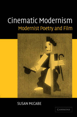Cinematic Modernism: Modernist Poetry and Film (Hardback)