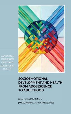 Socioemotional Development and Health from Adolescence to Adulthood - Cambridge Studies on Child and Adolescent Health (Hardback)