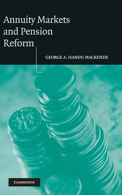 Annuity Markets and Pension Reform (Hardback)