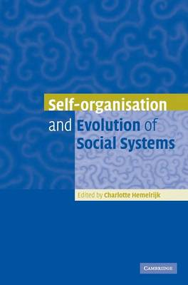 Self-Organisation and Evolution of Biological and Social Systems (Hardback)