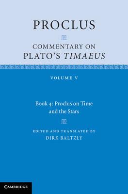 Proclus: Commentary on Plato's Timaeus: Volume 5, Book 4 - Proclus: Commentary on Plato's Timaeus (Hardback)