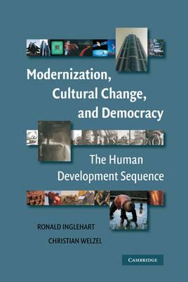 Modernization, Cultural Change, and Democracy: The Human Development Sequence (Hardback)