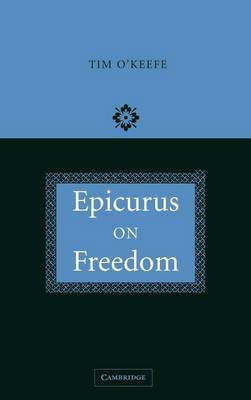 Epicurus on Freedom (Hardback)
