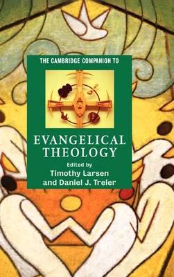 The Cambridge Companion to Evangelical Theology - Cambridge Companions to Religion (Hardback)