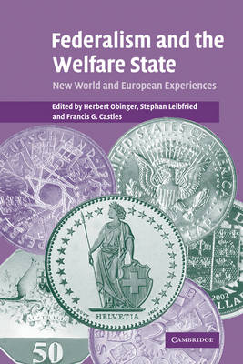 Federalism and the Welfare State: New World and European Experiences (Hardback)