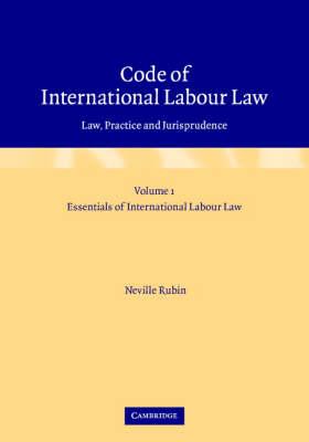 Code of International Labour Law 2 Volume Hardback Set: Law, Practice and Jurisprudence (Hardback)