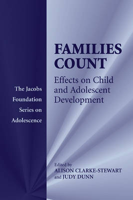 Families Count: Effects on Child and Adolescent Development - The Jacobs Foundation Series on Adolescence (Hardback)