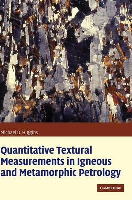 Quantitative Textural Measurements in Igneous and Metamorphic Petrology (Hardback)