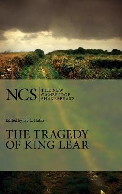 The Tragedy of King Lear - The New Cambridge Shakespeare (Hardback)