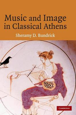 Music and Image in Classical Athens (Hardback)