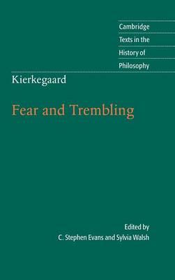 Kierkegaard: Fear and Trembling - Cambridge Texts in the History of Philosophy (Hardback)