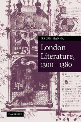Cambridge Studies in Medieval Literature: London Literature, 1300-1380 Series Number 57 (Hardback)