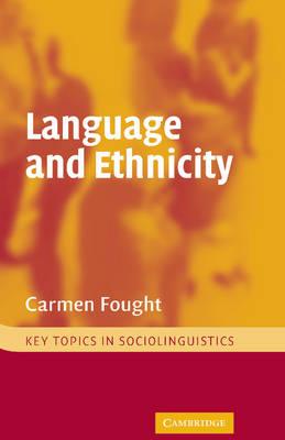 Language and Ethnicity - Key Topics in Sociolinguistics (Hardback)