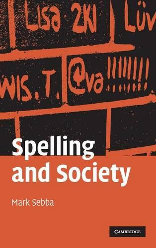 Spelling and Society: The Culture and Politics of Orthography around the World (Hardback)