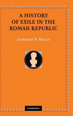 A History of Exile in the Roman Republic (Hardback)