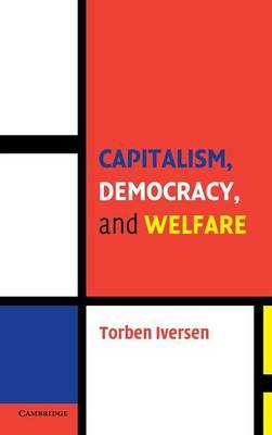Cambridge Studies in Comparative Politics: Capitalism, Democracy, and Welfare (Hardback)