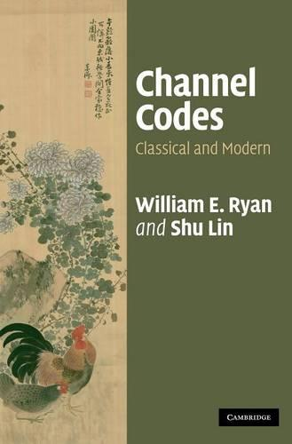 Channel Codes: Classical and Modern (Hardback)