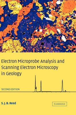 Electron Microprobe Analysis and Scanning Electron Microscopy in Geology (Hardback)