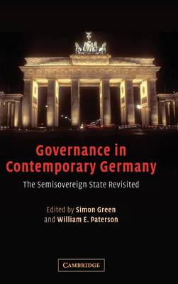 Governance in Contemporary Germany: The Semisovereign State Revisited (Hardback)