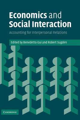 Economics and Social Interaction: Accounting for Interpersonal Relations (Hardback)