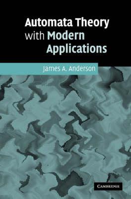 Automata Theory with Modern Applications (Hardback)