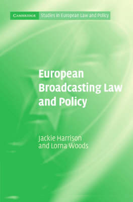 European Broadcasting Law and Policy - Cambridge Studies in European Law and Policy (Hardback)